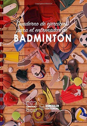 Cuaderno de Ejercicios para el Entrenador de Badminton