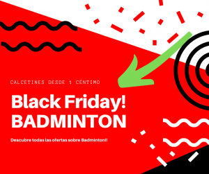 BLACK FRIDAY BADMINTON
