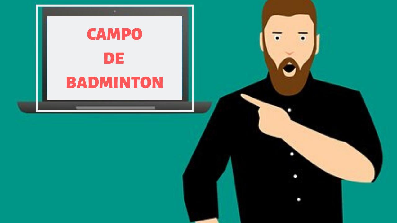 EL CAMPO DE BADMINTON